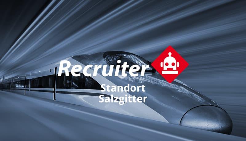 Recruiter für unseren Standort Salzgitter gesucht