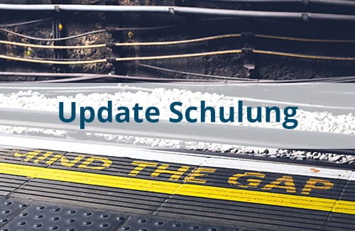Mind the Gap - Update Schulung