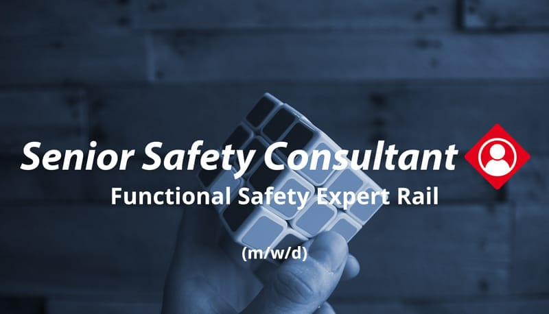 (Senior) Safety Consultant/ Functional Safety Expert (m/w/d) Rail